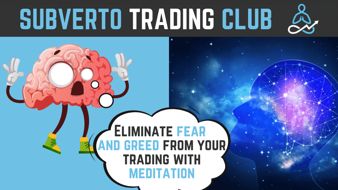 Eliminate fear and greed from trading with meditation