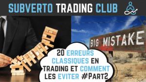 20 erreurs classiques en trading partie 2