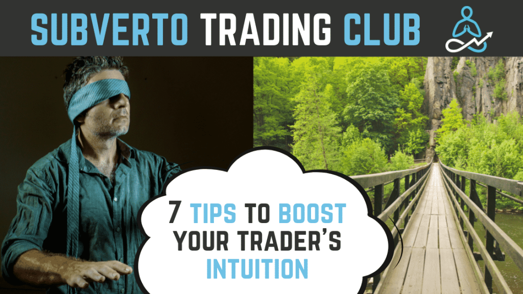 7 tips to boost your trader's intuition
