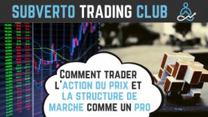 comment trader l action du prix et la structure de marche