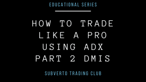 How to Trade like a pro usind ADX Dmi's